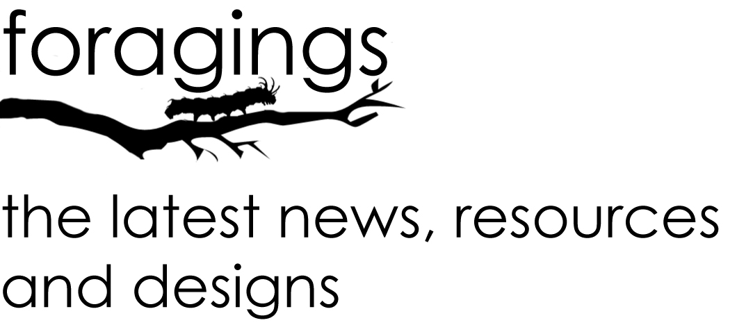 Foragings:: The latest news, resources and designs