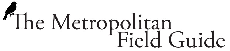 The Metropolitan Field Guide